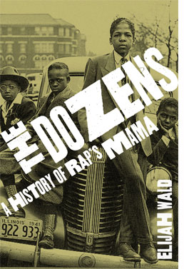 Elijah Wald's book The Dozens: A History of Rap's Mama, Oxford University Press, 2012 (via www.elijahwald.com)