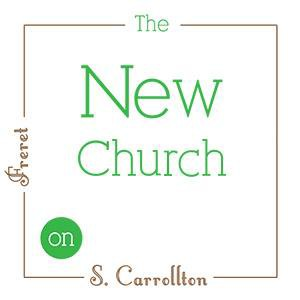 THe New Church on S. Carrollton and Freret