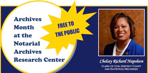 Archives Month from the office of Chelsey Richard Napoleon, Clerk of Civil District Court